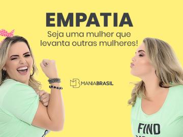 Empatia: Seja uma mulher que levanta outras mulheres!